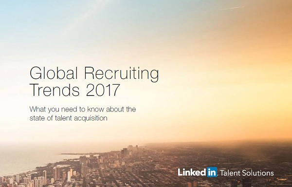 LinkedIn Global Recruiting Trends Report 2017